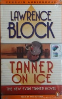 Tanner on Ice written by Lawrence Block performed by Lawrence Block on Cassette (Abridged)