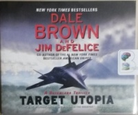 Target Utopia - A Dreamland Thriller written by Dale Brown and Jim DeFelice performed by Christopher Lane on CD (Unabridged)