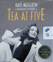Tea at Five written by Matthew Lombardo performed by Kate Mulgrew on CD (Unabridged)