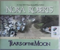 Tears of The Moon written by Nora Roberts performed by Patricia Daniels on CD (Unabridged)