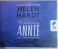 Teasing Annie - The Tempation Saga written by Helen Hardt performed by Kendall Taylor on CD (Unabridged)