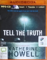 Tell the Truth written by Katherine Howell performed by Caroline Lee and  on MP3 CD (Unabridged)
