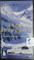 Terra Incognita written by Sara Wheeler performed by Patricia Gallimore on Cassette (Unabridged)