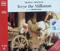 Tevye the Milkman written by Sholem Aleichem performed by Neville Jason on CD (Unabridged)