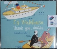 Thank You, Jeeves written by P.G. Wodehouse performed by Simon Callow on CD (Abridged)