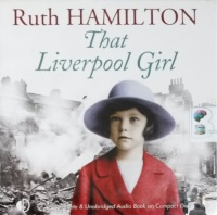 That Liverpool Girl written by Ruth Hamilton performed by Marline Sidaway on CD (Unabridged)