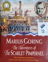 The Adventures of The Scarlet Pimpernel written by Baroness Orczy performed by Marius Goring and Full Cast on Cassette (Abridged)