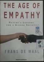 The Age of Empathy - Nature's Lessons for a Kinder Society written by Frans De Waal performed by Alan Sklar on MP3 CD (Unabridged)