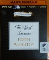 The Age of Innocence written by Edith Wharton performed by Dick Hill on MP3 CD (Unabridged)