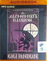 The Alchemist's Illusion - An Accidental Alchemist Mystery written by Gigi Pandian performed by Julia Motyka on MP3 CD (Unabridged)