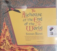The Alehouse at the End of the World written by Steven Allred performed by Stevan Allred on Audio CD (Unabridged)