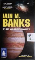 The Algebraist written by Iain M. Banks performed by Geoffrey Annis on Cassette (Unabridged)
