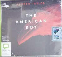The American Boy written by Andrew Taylor performed by Alex Jennings on CD (Unabridged)