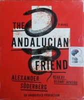 The Andalucian Friend written by Alexander Soderberg performed by Gildart Jackson on CD (Unabridged)
