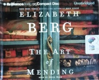 The Art of Mending written by Elizabeth Berg performed by Joyce Bean on CD (Unabridged)
