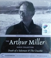The Arthur Miller Audio Collection - Death of a Salesman and The Crucible written by Arthur Miller performed by Dustin Hoffman on CD (Unabridged)