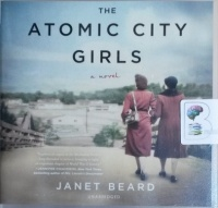 The Atomic City Girls written by Janet Beard performed by Xe Sands on CD (Unabridged)
