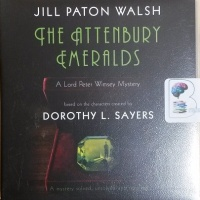 The Attenbury Emeralds written by Jill Paton Walsh performed by Edward Petherbridge on CD (Unabridged)