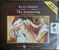 The Awakening written by Kate Chopin performed by Shelly Frasier on CD (Unabridged)