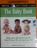 The Baby Book written by William Sears MD et al performed by Mel Foster and Sherry Adams Foster on MP3 CD (Unabridged)