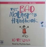 The Bad Mother's Handbook written by Kate Long performed by Phyllida Nash on CD (Unabridged)