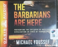 The Barbarians are Here - Preventing the Collapse of Western Civilisation in Times of Terrorism written by Michael Youssef performed by Jon Gauger on CD (Unabridged)