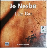 The Bat - Book 1 in the Harry Hole Series written by Jo Nesbo performed by Sean Barrett on CD (Unabridged)