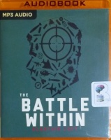 The Battle Within written by Alastair Luft performed by Jesse Einstein on MP3 CD (Unabridged)