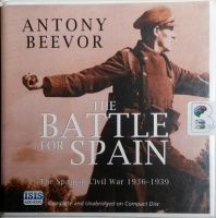 The Battle for Spain - The Spanish Civil War 1936-1939 written by Antony Beevor performed by Sean Barrett on CD (Unabridged)