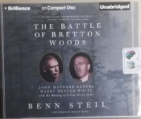 The Battle of Bretton Woods written by Benn Steil performed by Philip Rose on CD (Unabridged)