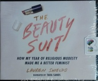 The Beauty Suit - How My Year of Religious Modesty Made Me a Better Feminist written by Lauren Shields performed by  on CD (Unabridged)