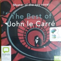 The Best of John Le Carre written by John Le Carre performed by Michael Jayston on MP3 CD (Unabridged)