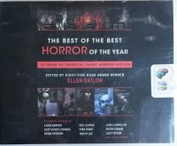 The Best of The Best Horror of the Year - 10 Years of Essential Short Horror Fiction written by Various Famous Horror Authors performed by Tim Campbell and Emily Sutton-Smith on CD (Unabridged)