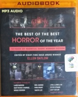 The Best of The Best Horror of the Year - 10 Years of Essential Short Horror Fiction written by Various Famous Horror Authors performed by Tim Campbell and Emily Sutton-Smith on MP3 CD (Unabridged)