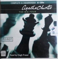 The Big Four written by Agatha Christie performed by Hugh Fraser on CD (Unabridged)
