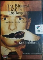 The Biggest Liar in Los Angeles written by Ken Kuhlken performed by Ray Porter on MP3 CD (Unabridged)