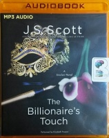 The Billionaire's Touch written by J.S. Scott performed by Elizabeth Powers on MP3 CD (Unabridged)