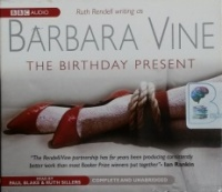 The Birthday Present written by Ruth Rendell as Barbara Vine performed by Paul Blake and Ruth Sillers on CD (Unabridged)