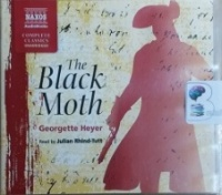 The Black Moth written by Georgette Heyer performed by Julian Rhind-Tutt on CD (Unabridged)