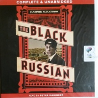 The Black Russian written by Vladimir Alexandrov performed by Peter Marinker on CD (Unabridged)