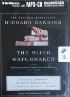 The Blind Watchmaker written by Richard Dawkins performed by Richard Dawkins and Lalla Ward on MP3 CD (Unabridged)