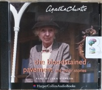 The Bloodstained Pavement and Other Stories written by Agatha Christie performed by Joan Hickson on CD (Unabridged)