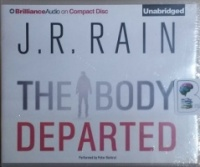 The Body Departed written by J.R. Rain performed by Peter Berkrot on CD (Unabridged)