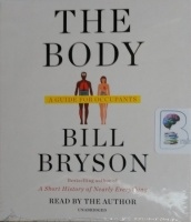 The Body written by Bill Bryson performed by Bill Bryson on CD (Unabridged)