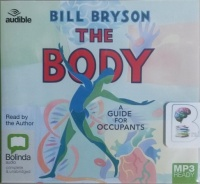 The Body written by Bill Bryson performed by Bill Bryson on MP3 CD (Unabridged)