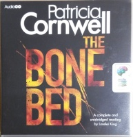 The Bone Bed written by Patricia Cornwell performed by Lorelei King on CD (Unabridged)