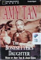 The Bonesetter's Daughter written by Amy Tan performed by Amy Tan and Joan Chen on Cassette (Unabridged)