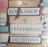 The Bookshop of Yesterdays written by Amy Meyerson performed by Ann Marie Gideon on Audio CD (Unabridged)
