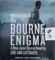 The Bourne Enigma written by Eric Van Lustbader performed by Holter Graham on CD (Unabridged)