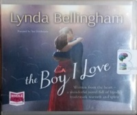 The Boy I Love written by Lynda Bellingham performed by Sue Holderness on CD (Unabridged)